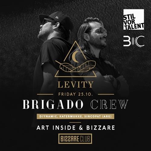 25.10. Levity with Brigado Crew (Diynamic, Stil vor Talent / ARG)
