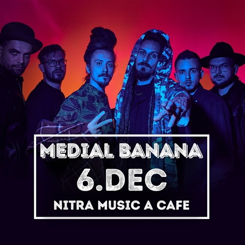 MEDIAL BANANA - Nitra - 6.12.2019